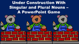 Under Construction With Singular and Plural Nouns - A PowerPoint Game