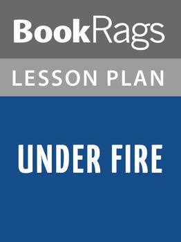Under Fire Lesson Plans