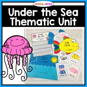 Ocean Thematic Unit: Under The Sea