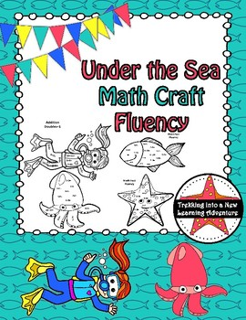 Under The Sea Math Fact Fluency Addition CRAFT