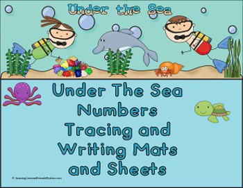 Under The Sea Number Tracing and Writing Mats and Sheets (Common Core)
