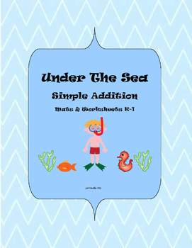 Under The Sea Simple Addition Mats and Worksheets K-1