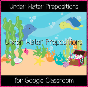 Under Water Prepositions (Great for Google Classroom!)