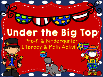 Under the Big Top Pre-K and Kindergarten Literacy and Math Activities