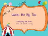 Under the Big Top Rhyming-A packet for speech thearpy