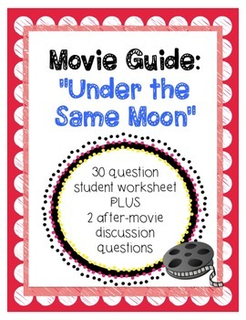 Under the Same Moon Viewing Guide & Questions - La Misma Luna - Immigration