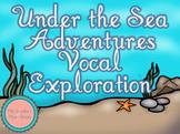 Under the Sea Adventures Vocal Exploration