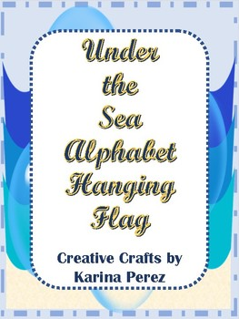 Under the Sea Alphabet Hanging Flags for Classroom Theme Printables