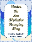 Under the Sea Alphabet Hanging Flags for Classroom Theme P