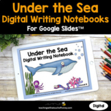 Under the Sea Digital Writing Activities Google Slides (Di