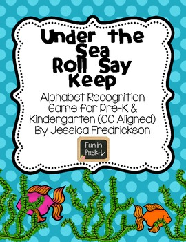 Under the Sea Roll Say Keep: Alphabet Recognition (Common