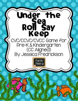 Under the Sea Roll Say Keep: CVC, CCVC and CVCC Words (Common Core Aligned)