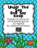 Under the Sea Roll Say Keep: CVC Words Freebie (Common Core Aligned)
