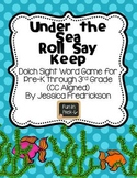 Under the Sea Roll Say Keep: Dolch Sight Words (Common Core Aligned)