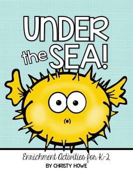 Under the Sea: Ocean Life & Animals!  Creative Enrichment Activities for K-2