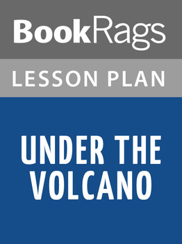 Under the Volcano Lesson Plans