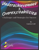 Underachievement & Overexcitabilities: Challenges and Strategies for Success