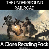 The Underground Railroad - Close Reading and Social Studies Activities