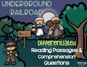 Underground Railroad Differentiated Reading Passages & Questions