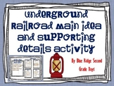 Underground Railroad Main Ideas and Supporting Details (with Two Reading Levels)