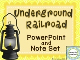 Underground Railroad PowerPoint and Note Set