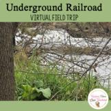 Underground Railroad Virtual Field Trip - PowerPoint and G