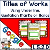 Underlining, Quotation Marks, or Italics in Titles of Work