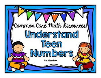 Understand Teen Numbers {Common Core Math Resources}