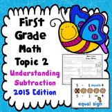 First Grade Math Topic 2: Understanding Subtraction - 2015 Version