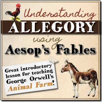 Understanding Allegory with the help of Aesop's Fables (Animal Farm lesson one)