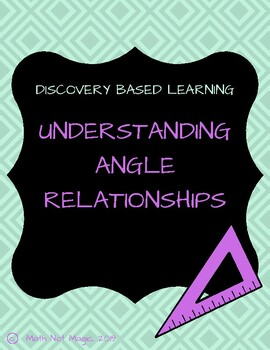 Understanding Angle Relationships Through Discovery!