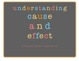Understanding Cause & Effect Graphic Organizer Set