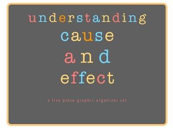 Understanding Cause & Effect Graphic Organizer Set