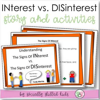 SOCIAL STORY/ACTIVITY:  The Signs Of  INterest v.s. The Signs Of DISinterest