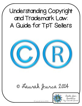 Understanding Copyright and Trademark Law: A Guide for TpT Sellers