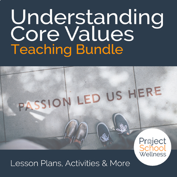 Understanding Core Values - Spiritual Health Lesson Plan Bundle - Middle School