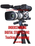 Understanding Digital Storytelling: Teaching Filmmaking 2nd Edition