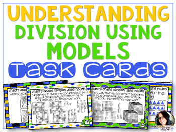 Understanding Division Using Models Task Cards 4.NBT.6 5.NBT.6 Grades 4-5