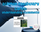 Understanding Ecosystems Science Vocabulary Cards