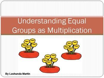 Understanding Equal Groups as Multiplication