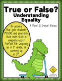 True or False? Understanding Equality Math Review for Firs