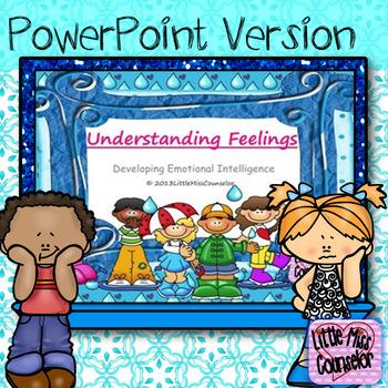 Understanding Feelings:  Developing Emotional Intelligence PowerPoint Version