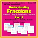 Understanding Fractions - Part 3 - Factors, Factoring & Shortcuts! - Scaffolded