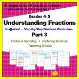 Understanding Fractions - Part 3 - Factors, Factoring & Shortcuts! - Scaffolded