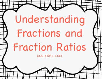 Understanding Fractions and Fraction Ratios