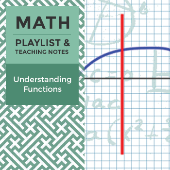 Understanding Functions - Playlist and Teaching Notes