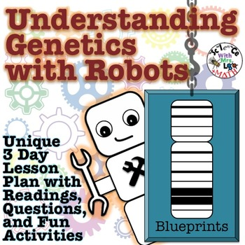 Understanding Genetics with Robots 3 Day Lesson Plan with