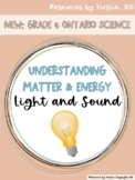 Light and Sound Understanding Matter and Energy: Grade 4 Ontario