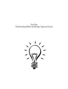 Understanding Matter and Energy: Light & Sound Unit (8 Lessons, Project & Test)