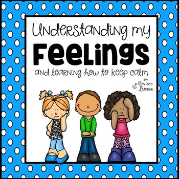 Understanding My Feelings {and learning how to keep CALM}